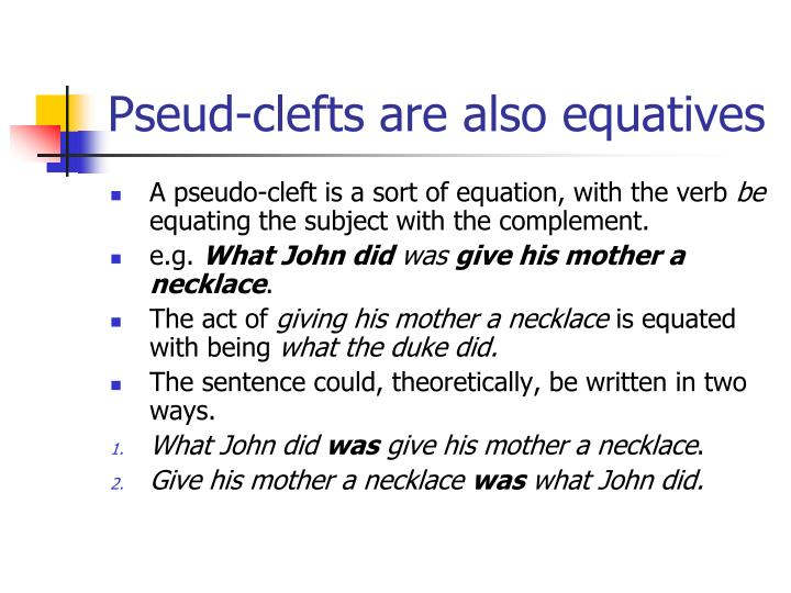 Pseud-clefts are also equatives