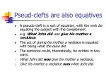 pseud clefts are also equatives