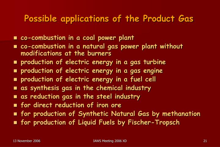 Possible applications of the Product Gas