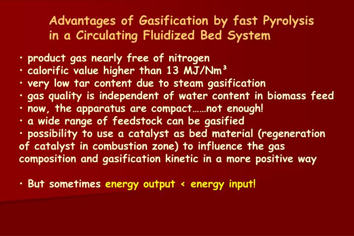 Advantages of Gasification by fast Pyrolysis