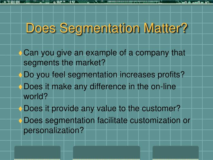 Does Segmentation Matter?