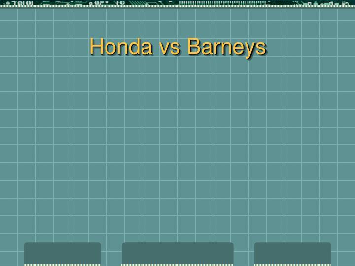 Honda vs Barneys