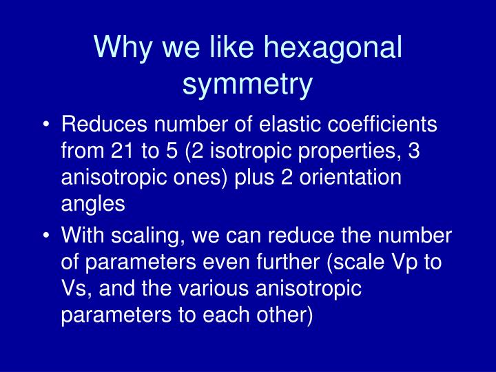 Why we like hexagonal symmetry