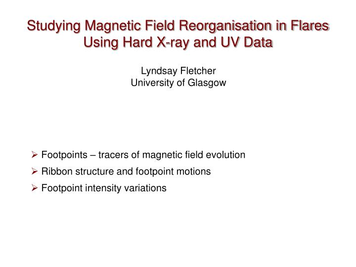 Studying Magnetic Field Reorganisation in Flares