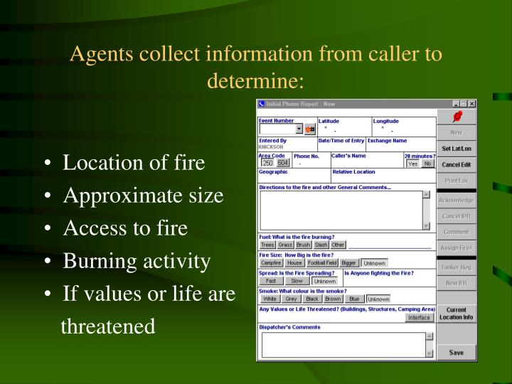 Agents collect information from caller to determine: