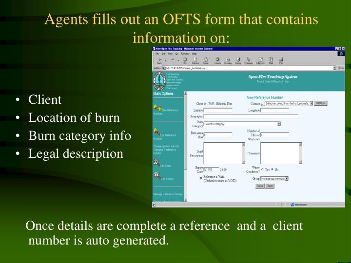 Agents fills out an OFTS form that contains information on: