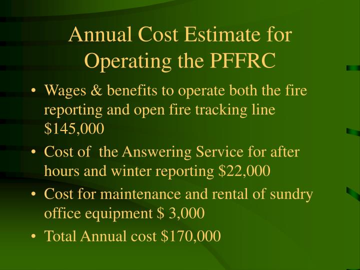 Annual Cost Estimate for Operating the PFFRC