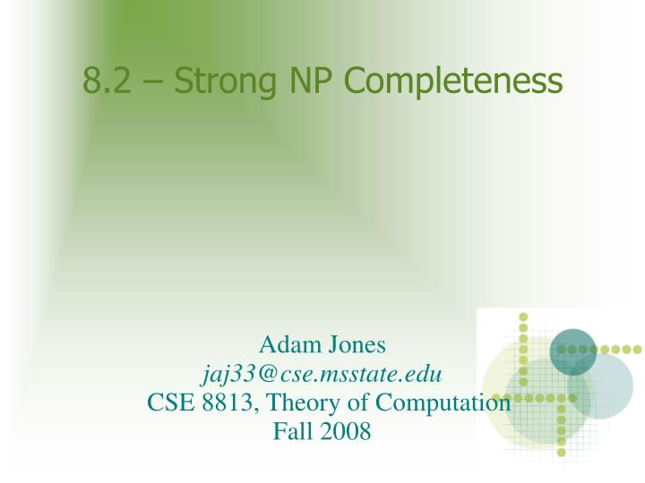8 2 strong np completeness