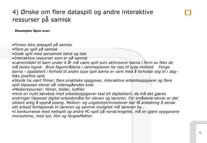 4) Ønske om flere dataspill og andre interaktive ressurser på samisk