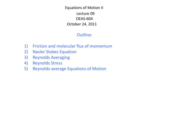 Equations of Motion II