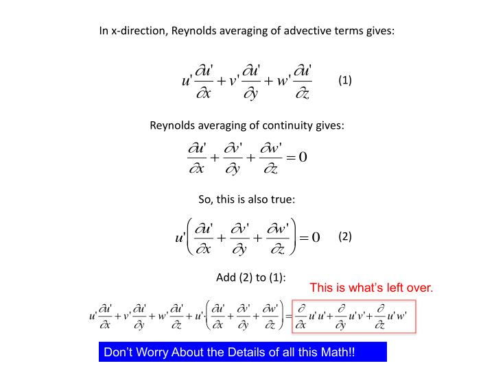 In x-direction, Reynolds averaging of advective terms gives: