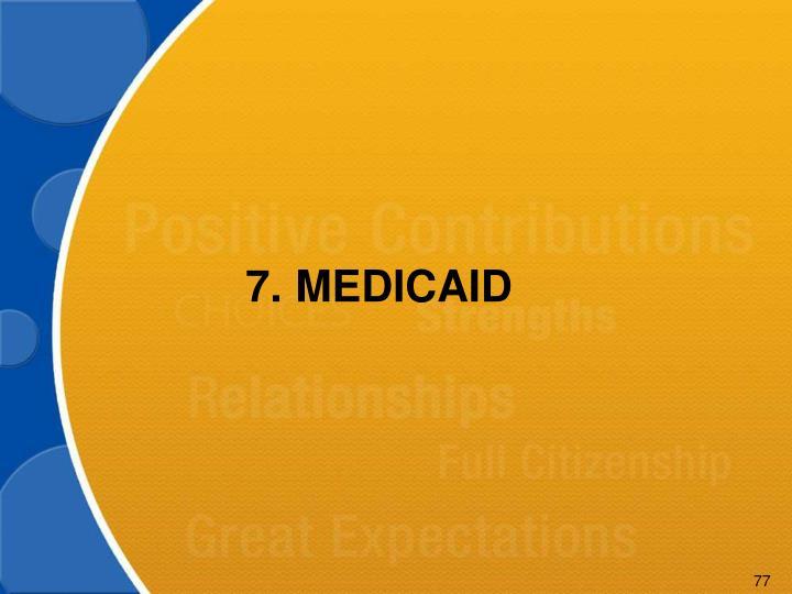 7.MEDICAID