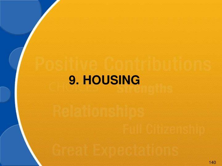 9.HOUSING
