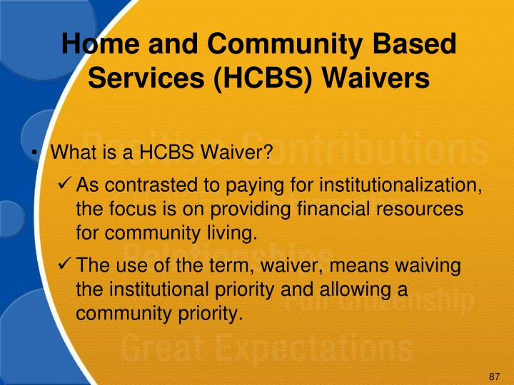 Home and Community Based Services (HCBS) Waivers