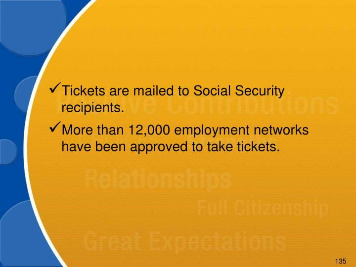 Tickets are mailed to Social Security recipients.