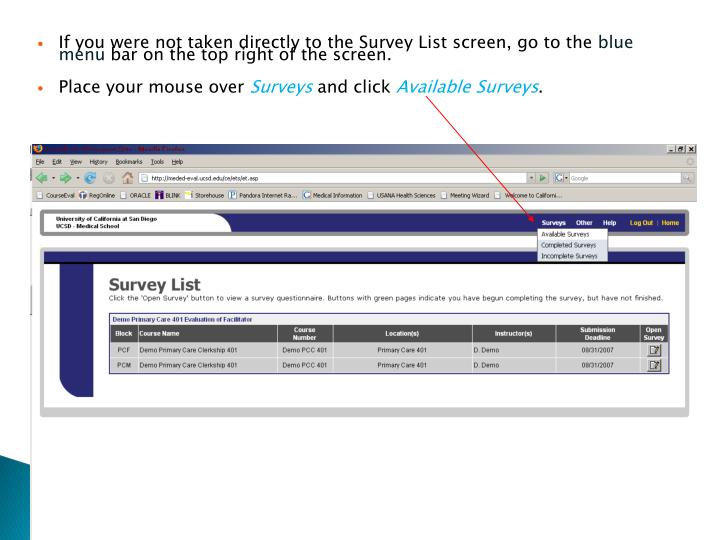 If you were not taken directly to the Survey List screen, go to the