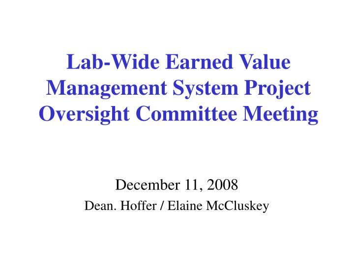 Lab wide earned value management system project oversight committee meeting