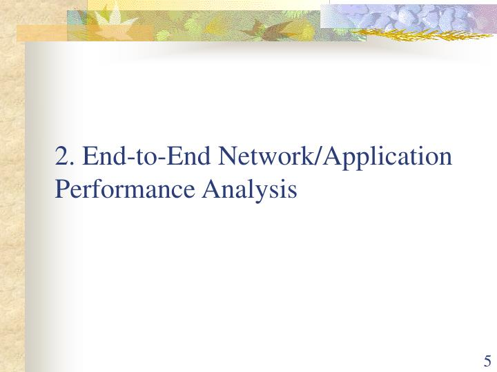 2. End-to-End Network/Application Performance Analysis