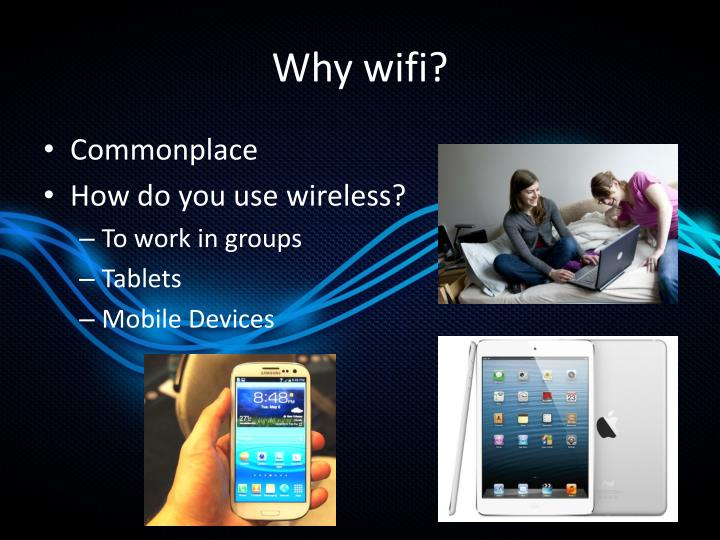 Why wifi?