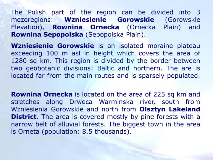 The Polish part of the region can be divided into 3 mezoregions: