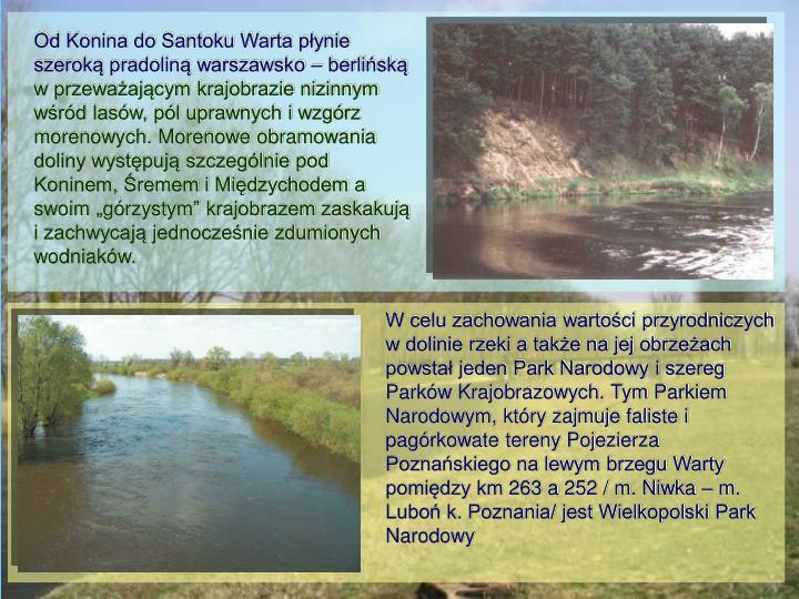 Od Konina do Santoku Warta płynie szeroką pradoliną warszawsko – berlińską