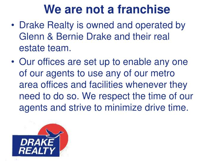 We are not a franchise