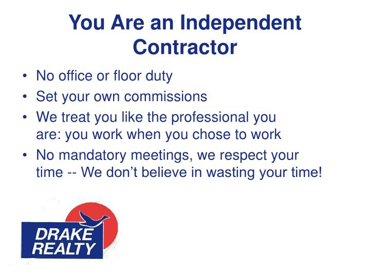 You Are an Independent Contractor