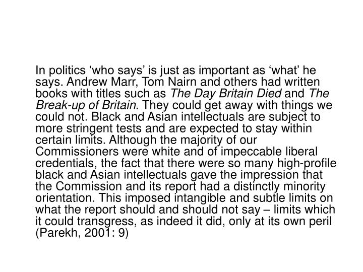 In politics 'who says' is just as important as 'what' he says. Andrew Marr, Tom Nairn and o...