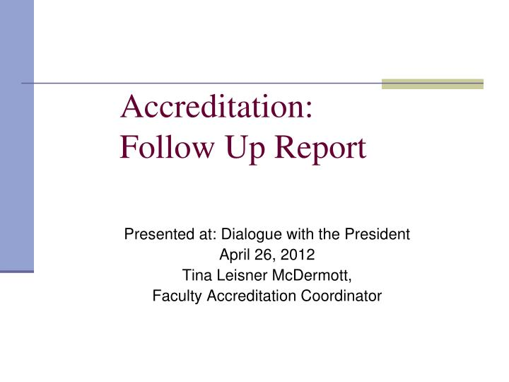 Accreditation follow up report