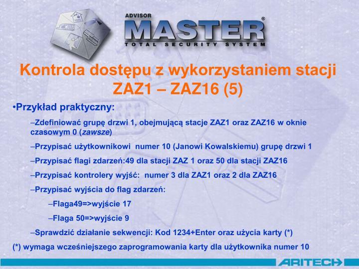 Kontrola dostępu z wykorzystaniem stacji ZAZ1 – ZAZ16 (5)
