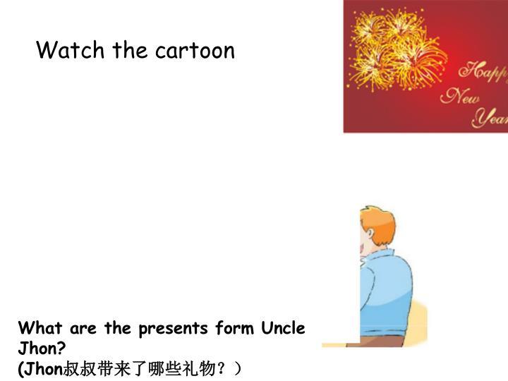 Watch the cartoon