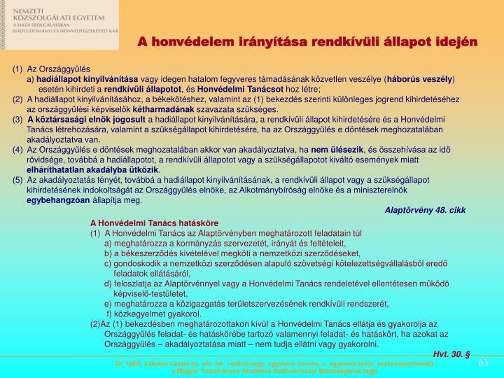 Dr. habil. Lakatos László ny. okl. mk. vezérőrnagy, egyetemi docens, c. egyetemi tanár, szakcsoportvezető