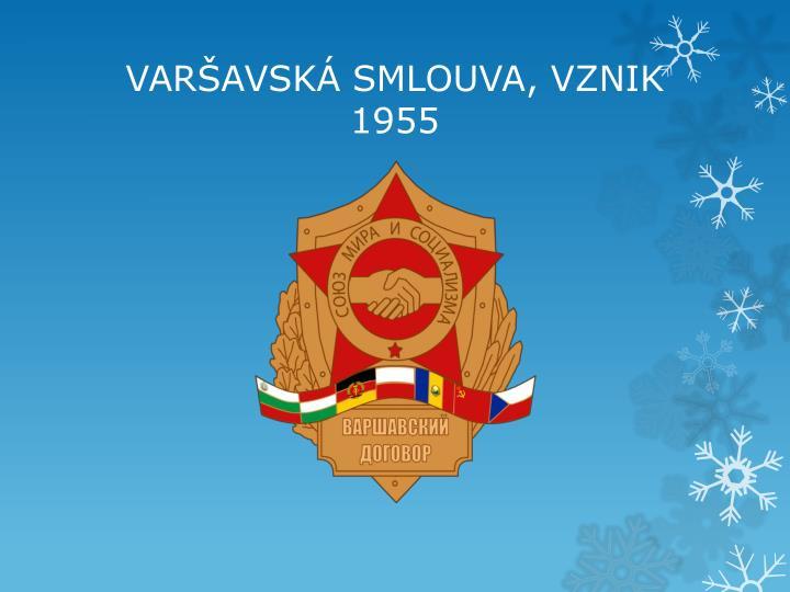 VARŠAVSKÁ SMLOUVA, VZNIK 1955