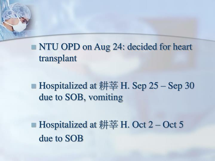 NTU OPD on Aug 24: decided for heart transplant