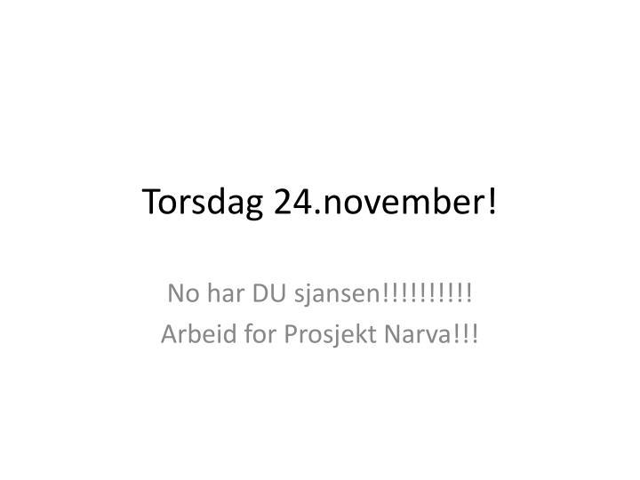 Torsdag 24.november!