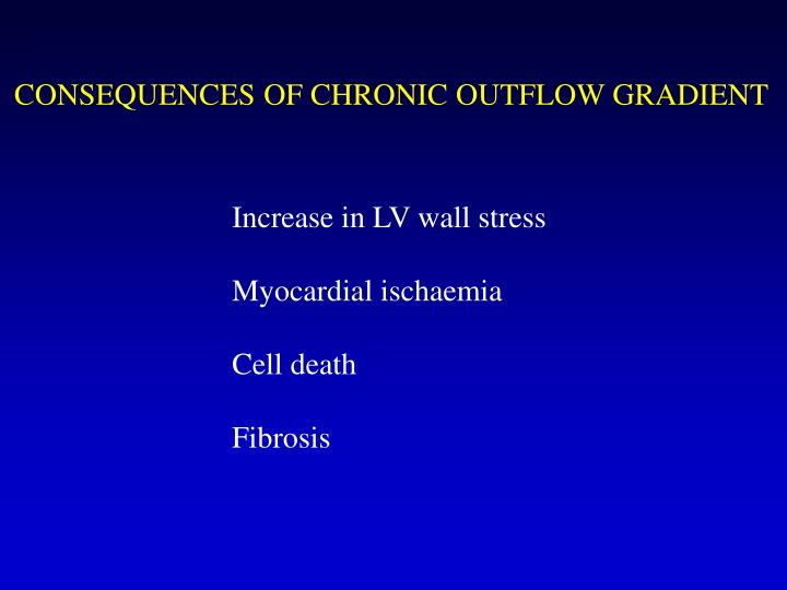 CONSEQUENCES OF CHRONIC OUTFLOW GRADIENT
