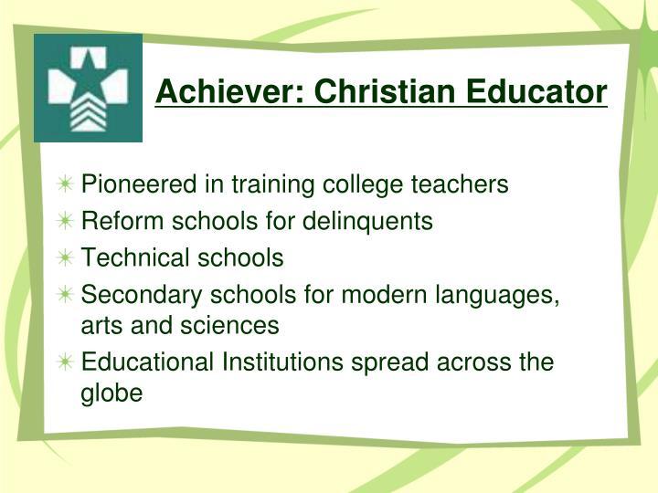 Achiever: Christian Educator
