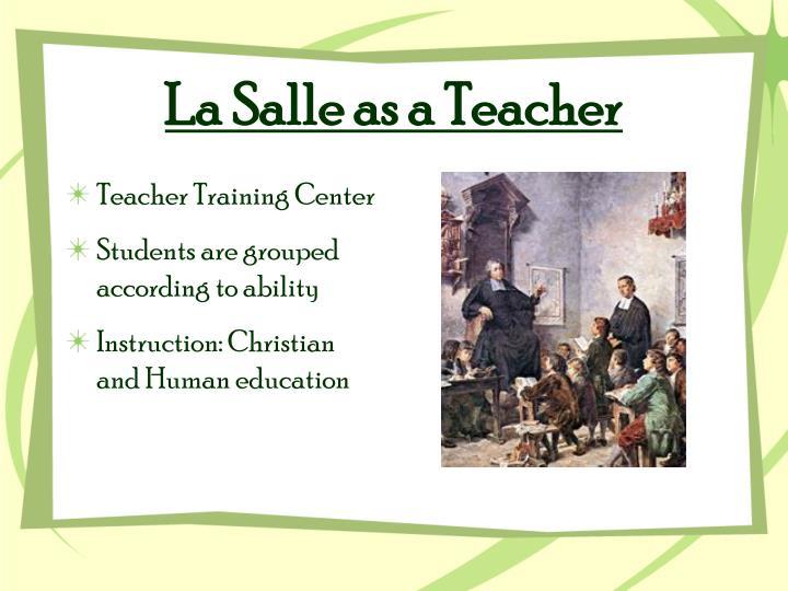 La Salle as a Teacher