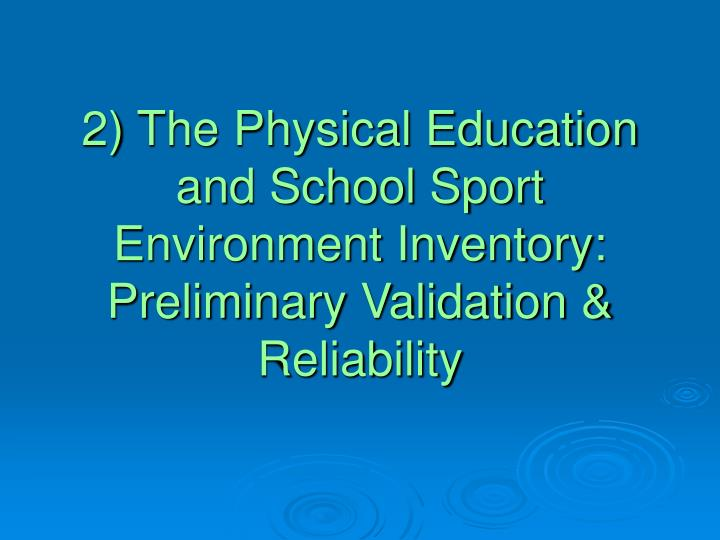 2) The Physical Education and School Sport Environment Inventory: