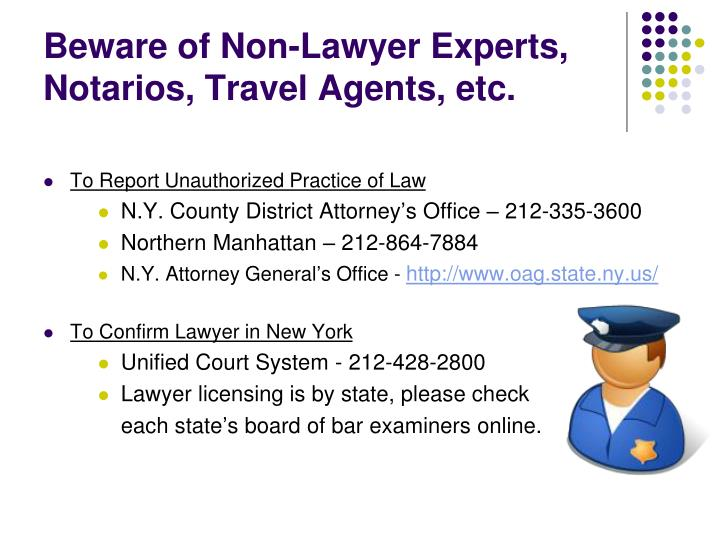 Beware of Non-Lawyer Experts, Notarios, Travel Agents, etc.