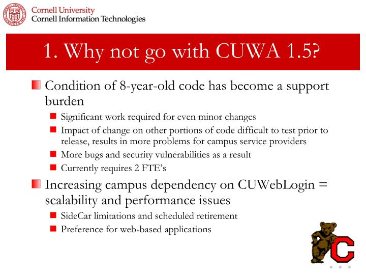 1. Why not go with CUWA 1.5?