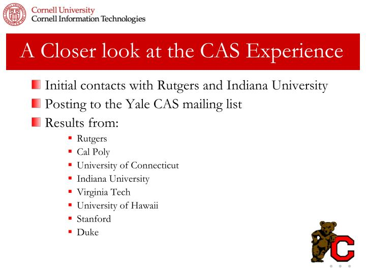 A Closer look at the CAS Experience
