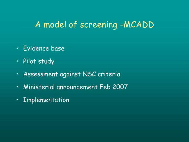 A model of screening -MCADD