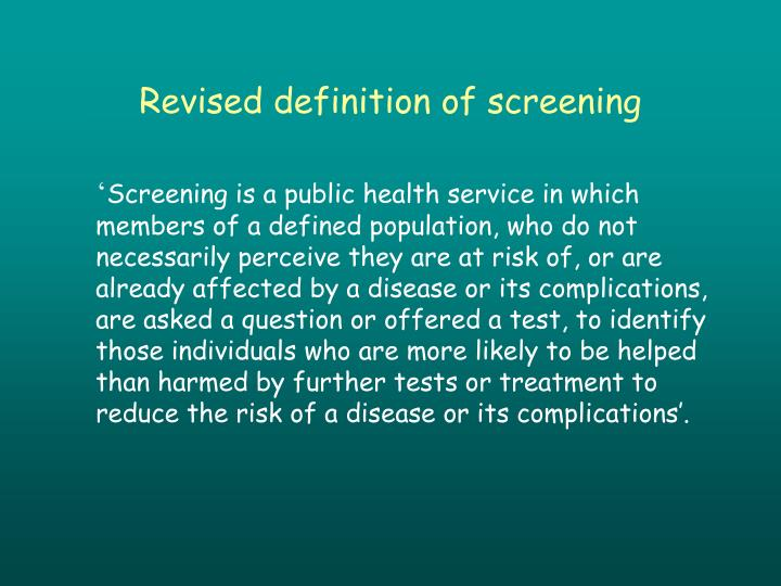 Revised definition of screening