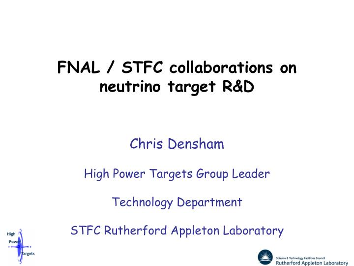 Fnal stfc collaborations on neutrino target r d