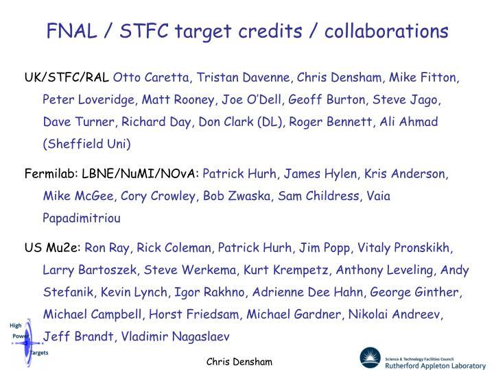 FNAL / STFC target credits / collaborations