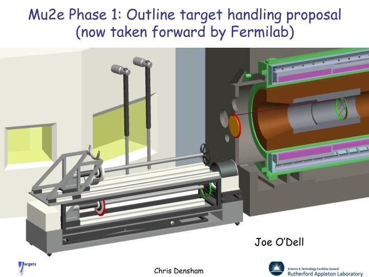 Mu2e Phase 1: Outline target handling proposal
