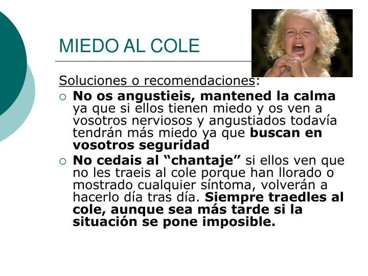 MIEDO AL COLE