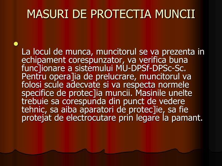 MASURI DE PROTECTIA MUNCII