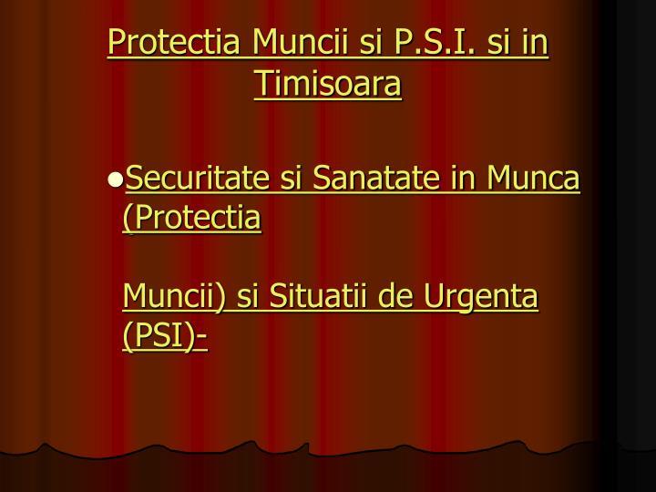 Protectia Muncii si P.S.I. si in Timisoara